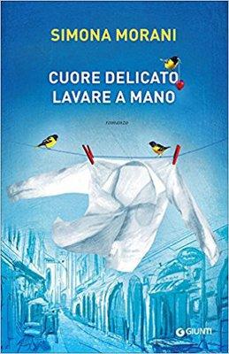 Simona Morani - Cuore delicato. Lavare a mano (2017)