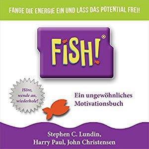 Hörbuch Cover Fish! Ein ungewöhnliches Motivationsbuch by Stephen C. Lundin, Harry Paul & John Christensen