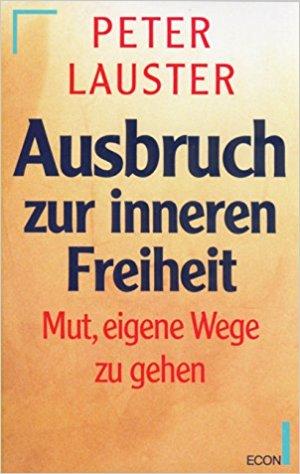 Peter Lauster - Ausbruch zur inneren Freiheit