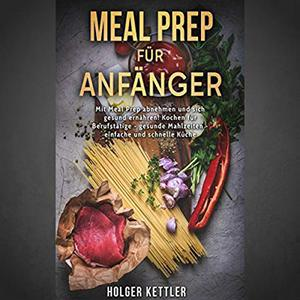 Holger Kettler - Meal Prep für Anfänger (ungekürzt)