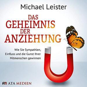 Michael Leister - Das Geheimnis der Anziehung (ungekürzt)