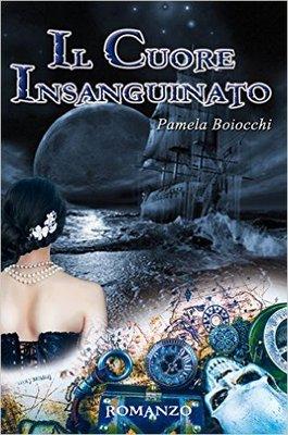 Pamela Boiocchi - La Maledizione di BlackBeard Vol. 1 - Il Cuore Insanguinato