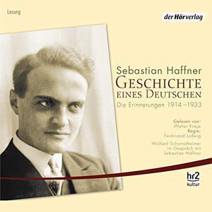Sebastian Haffner - Geschichte eines Deutschen: Die Erinnerungen 1914 - 1933