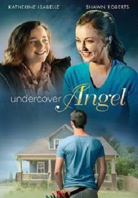 Undercover Angel - Un Angelo Dal Cielo (2017) HDTV 720P ITA ENG AC3 x264 mkv