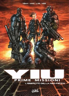 YIU - Prime Missioni 01 - L'Esercito Della Neo-Feccia (2005)