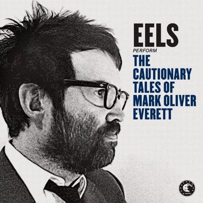 Eels - The Cautionary Tales Of Mark Oliver Everett [Deluxe Edition] (2014) .mp3 - 320kbps