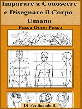 Ferdinando Rotoli - Imparare a conoscere e disegnare il corpo umano passo dopo passo (2017)