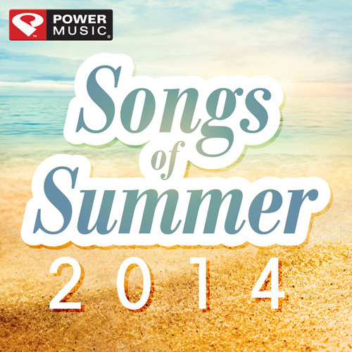 Power Music Workout - Songs of Summer 2014 (60 Min Non-Stop Workout Mix) [133-143 BPM] (2014)