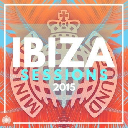Ministry Of Sound - Ibiza Sessions 2015 (2015)