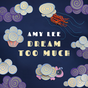 Amy Lee (Evanescence) - Dream Too Much (2016)