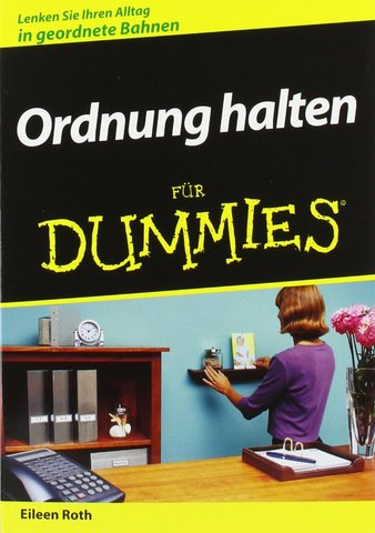 ordnung halten f r dummies. Black Bedroom Furniture Sets. Home Design Ideas