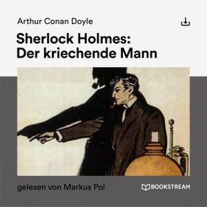 Arthur C. Doyle - Sherlock Holmes: Der kriechende Mann (ungekürzt)