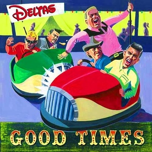 The Deltas – Good Times (2015)