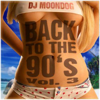 BACK TO THE 90'S VOL. 3 MIXED BY Dj MOONDOG