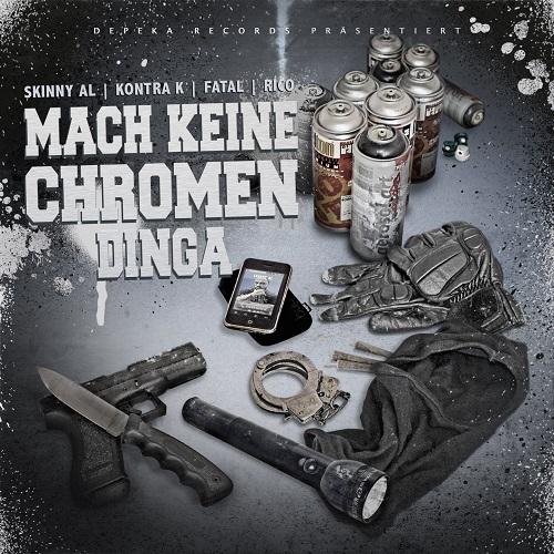Cover: Skinny Al, Kontra K, Fatal & Rico - Mach keine Chromen Dinga (2012)
