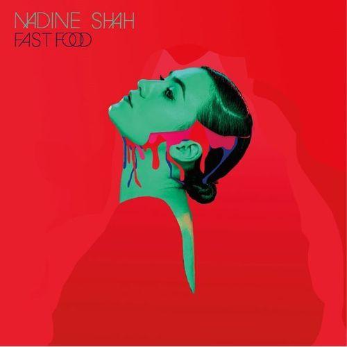 Nadine Shah - Fast Food (2015)