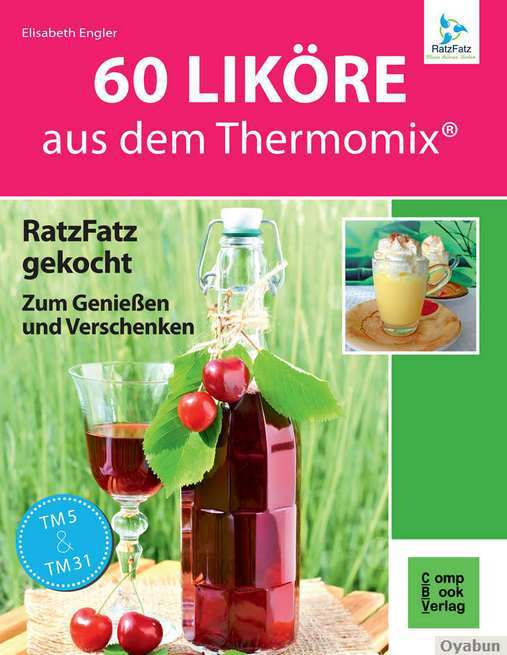 60 Liköre  aus dem Thermomix