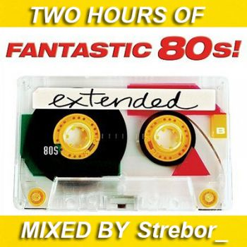 FANTASTIC 80'S EXTENDED mix