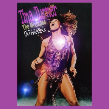 TINA TURNER---The Mixtapes
