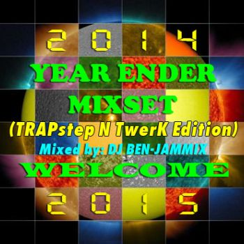2014 YEAR ENDER MIXSET (TRAPstep 'N TwerK Edition)3hrs