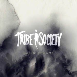 Tribe Society – Lucid Dreams [EP] (2016)