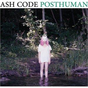 Ash Code – Posthuman (2016)