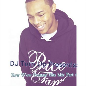 BOW WOW GREATEST HITS MIX I