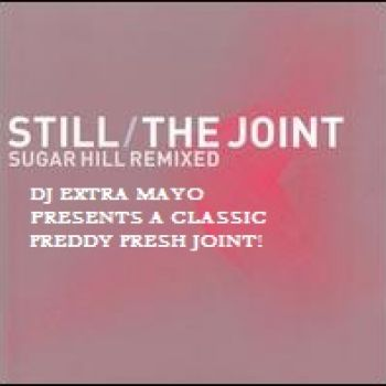 STILL THE JOINT SUGAR HILL REMIXED