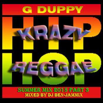 G DUPPY KRAZY HIP HOP REGGAE (SUMMERMIX 3)DJ BEN