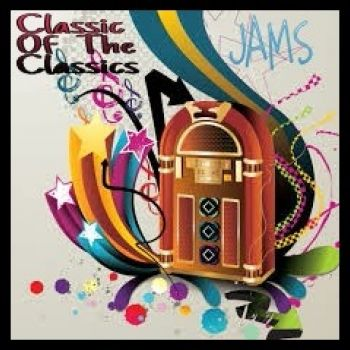 CLASSIC OF THE CLASSICS-JAMS (CLEAN MIX)