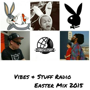 VIBES & STUFF RADIO EASTER MIX 2015