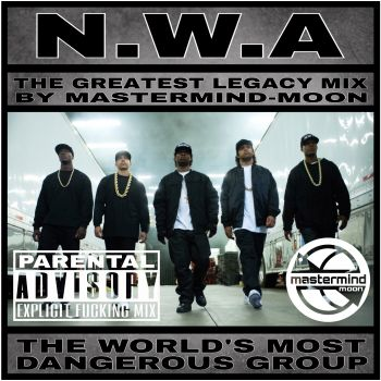 N.W.A THE GREATEST LEGACY MIX BY MASTERMIND MOON