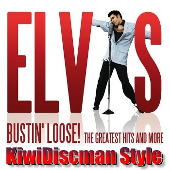 ELVIS BUSTIN' LOOSE! (GREATEST HITS & MORE)