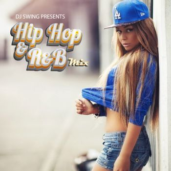 Dj Swing- HIP HOP & R&B MIX