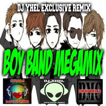 DJ YHEL EXCLUSIVE REMIX- BOY BAND MEGAMIX