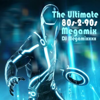 The Ultimate 80's-2-90's Megamix
