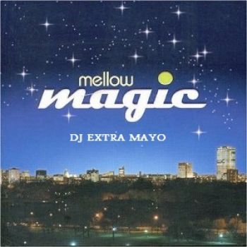 Dj Extramayo-mellow magic