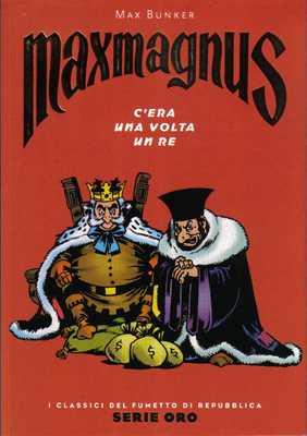 I Classici del Fumetto di Repubblica - Serie Oro N.51 - Maxmagnus: C'era una Volta un Re (2005)