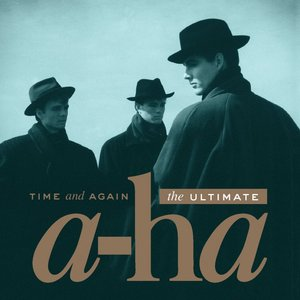 A-Ha – Time And Again: The Ultimate A-Ha (2016)