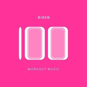 VA - 100 Disco Workout Music (2014) .mp3 - 320kbps