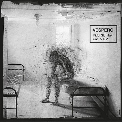 Vespero - Fitful Slumber until 5 A.M. (2015)