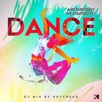 VA - And Suddenly We Started to Dance [Mixed by Skyfreak] (2015) .mp3 - 320kbps