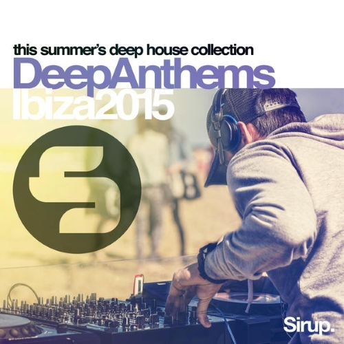 House sirup deep anthems ibiza 2015 2015 link files for Funky house anthems
