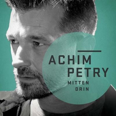 Achim Petry - Mittendrin (2014)