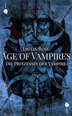 Emilia Rose - Age of Vampires Die Prinzessin der Vampire