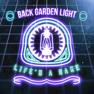 Back Garden Light – Life's A Game [EP] (2016)