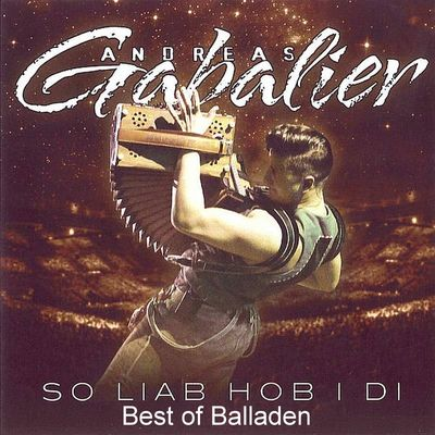 Andreas Gabalier - So Liab Hob I Di (Best Of Balladen) (Bootleg) (2016)