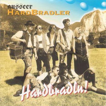 Ausseer HardBradler - Hardbradln! (1996)