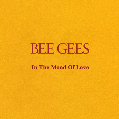 Bee Gees - In The Mood Of Love (2015)