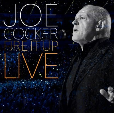 Joe Cocker - Fire It Up (Live) (2013)